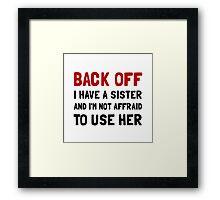 Back Off Sister Framed Print