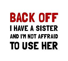 Back Off Sister Photographic Print