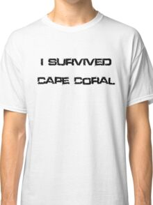I Survived Cape Coral Classic T-Shirt