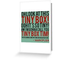 Markiplier Tiny Box Tim Greeting Card