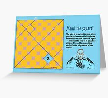 Mend the Square! Greeting Card