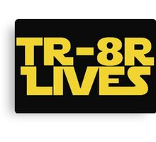 'TR-8R LIVES' Star Wars Meme Print Canvas Print