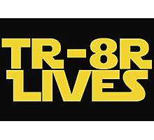 'TR-8R LIVES' Star Wars Meme Print Photographic Print