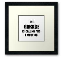 Garage Calling Framed Print