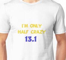 Half Crazy Unisex T-Shirt