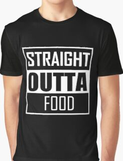 STRAIGHT OUTTA FOOD Graphic T-Shirt