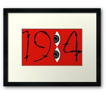 1984....YOU are being WATCHED! Framed Print
