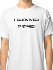 I Survived Chicago Classic T-Shirt