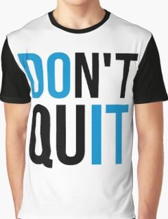 Don't Quit / Do It Gym Quote Graphic T-Shirt