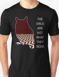 THE OWLS ARE NOT WHAT THE SEEM Unisex T-Shirt