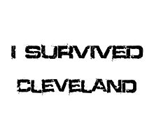 I Survived Cleveland Photographic Print