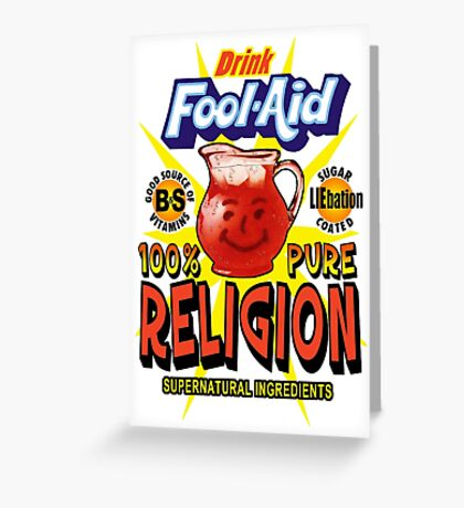 Fool-Aid: 100% Pure Religion (Light background) Greeting Card