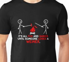 It's All Fun And Games Until Someone Loses A Weiner Unisex T-Shirt