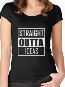 STRAIGHT OUTTA IDEAS Women's Fitted Scoop T-Shirt