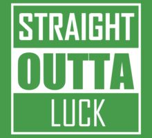STRAIGHT OUTTA LUCK Kids Clothes