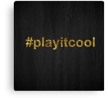 play it cool  Canvas Print