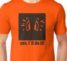I`ll do it! Unisex T-Shirt