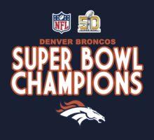 Denver Broncos - 2016 Super Bowl 50 Champions by petdot