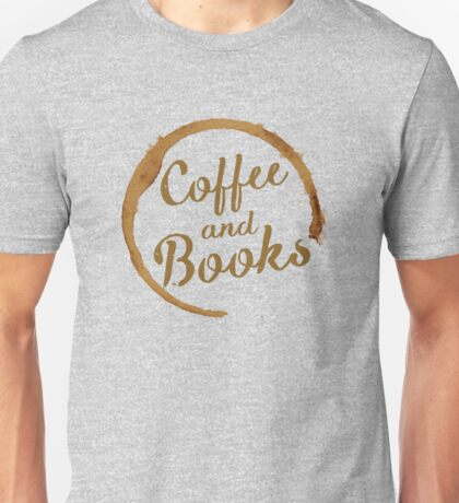 Coffee and Books Unisex T-Shirt