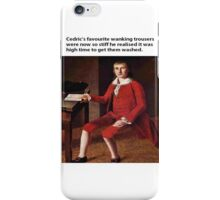 Cedric`s Trousers iPhone Case/Skin