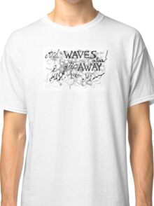 """""""And the waves in the sea, they slip away just like me"""" - Hollywood Undead Classic T-Shirt"""