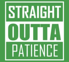 STRAIGHT OUTTA PATIENCE Kids Clothes