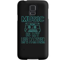 Music is my Life Partner Samsung Galaxy Case/Skin