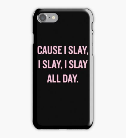 Slay, all day. iPhone Case/Skin