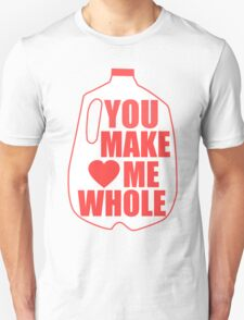 You Make Me Whole T-Shirt