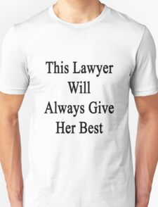 This Lawyer Will Always Give Her Best  T-Shirt