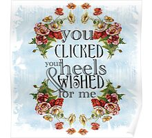 You Clicked Your Heels & Wished For Me - Panic! At the Disco Poster