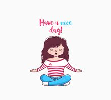 "Yoga ""Have a nice day"" Unisex T-Shirt"