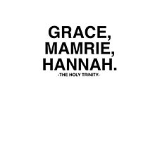 Grace, Mamrie, Hannah - The Holy Trinity by ieuanothomas22