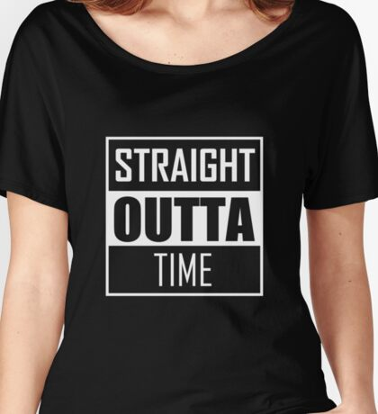 STRAIGHT OUTTA TIME Women's Relaxed Fit T-Shirt