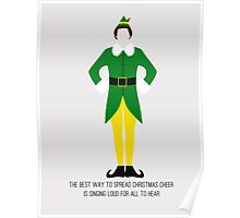 Elf - The Best Way to Spread Christmas Cheer is Singing Loud for All to Hear Poster