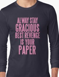 ALWAYS STAY GRACIOUS  Long Sleeve T-Shirt