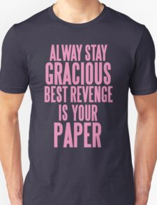 ALWAYS STAY GRACIOUS  Unisex T-Shirt