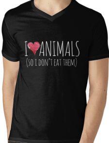I love animals so I don't eat them Mens V-Neck T-Shirt