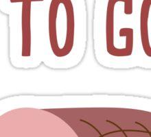 Imma 'Bout to Go Ham Sticker