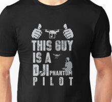 This Guy Is A DJI PHANTOM PILOT Unisex T-Shirt