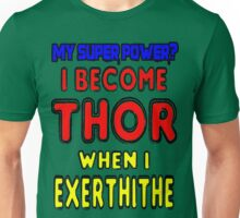 Cute Funny Joke- My Super Power is Becoming Thor Unisex T-Shirt