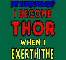 My Super Power is Becoming Thor Unisex T-Shirt