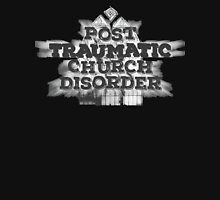 Post Traumatic Church Disorder Unisex T-Shirt