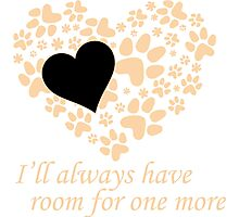 I'll Always Have Room For One More Tshirts & Accessories Photographic Print