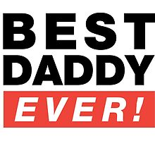 Best Daddy Ever! by Stylishoop