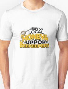 Buy Local Honey and Support Beekeepers T-Shirt