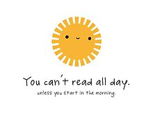 You can't read all day! by BlogInBetween