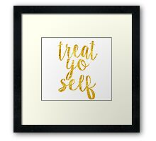treat yoself gold Framed Print