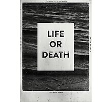Life or Death Photographic Print