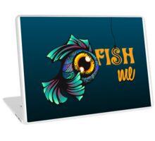 Fish me Laptop Skin